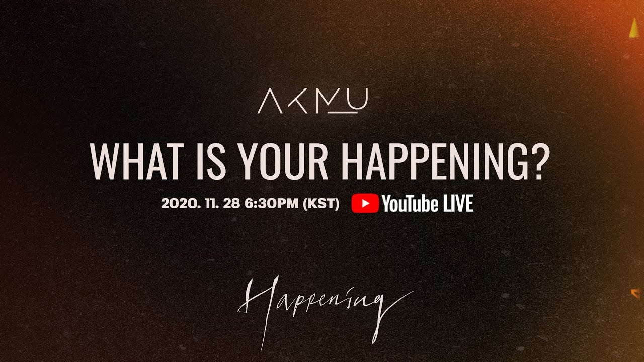 AKMU - 'WHAT IS YOUR HAPPENING?' LIVE REPLAY