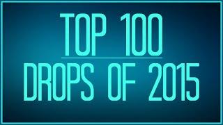 Top 100 Drops Of 2015