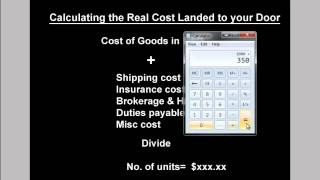 You MUST calculate the REAL landed costs before Importing