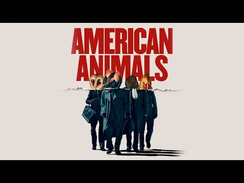 American Animals - Official Trailer