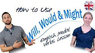 How To Use Will, Would And Might - English Modal Verbs Lesson