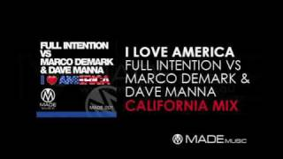 I Love America (California Mix) - Full Intention Vs Marco Demark & Dave Manna