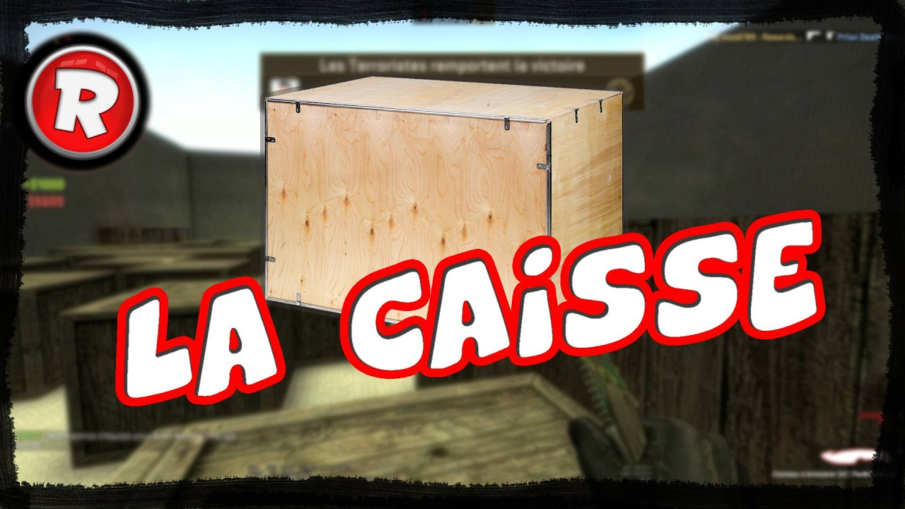 la caisse cs go funny moment 2 youtube. Black Bedroom Furniture Sets. Home Design Ideas