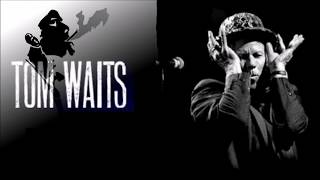 Tom Waits  - Jockey Full Of Bourbon  - Lyrics