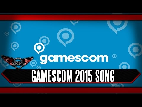 Gamescom 2015 Gamer Song by Execute