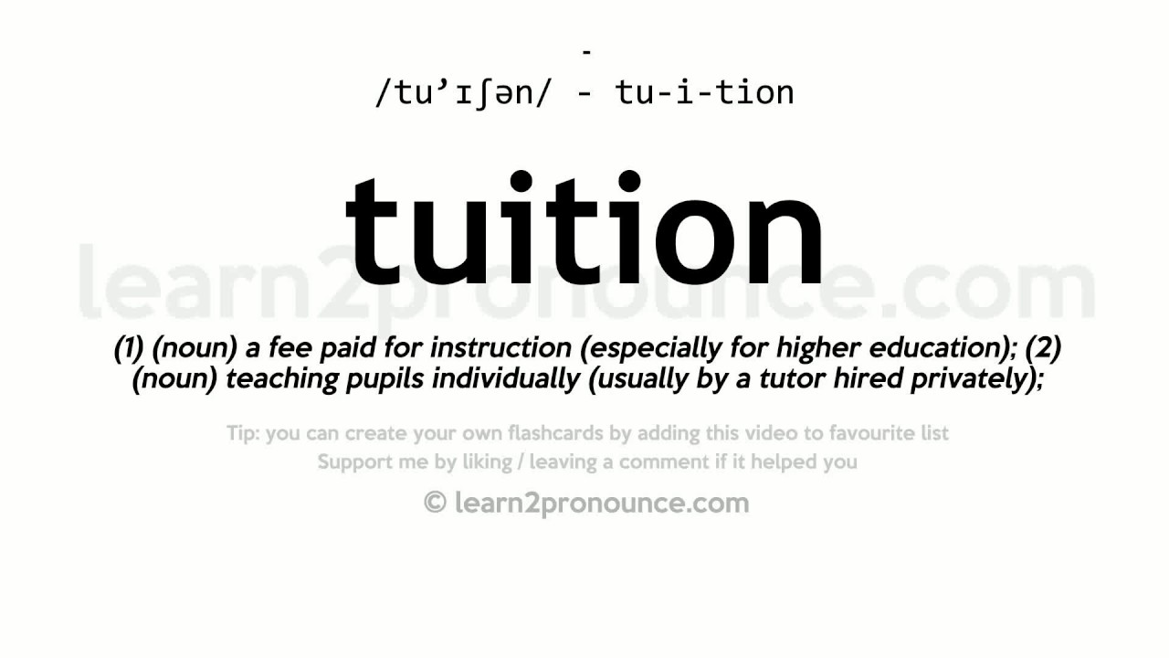 Tuition pronunciation and definition
