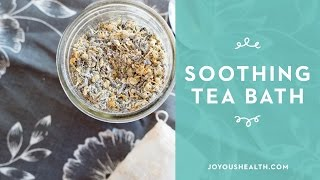 How to make a soothing Herbal Tea Bath