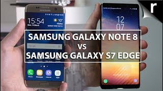 Note 8 vs S7 Edge: Should Galaxy Edge owners upgrade?