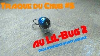 Pêche du débutant: traque du chub #5 au lil bug 2+présentation leurre