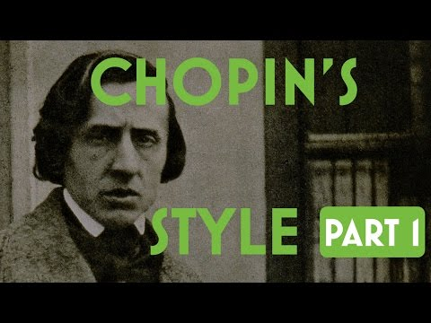 The Style of Chopin Part I
