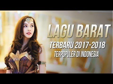 Lagu Barat Terbaru 2017 - 2018 Terpopuler Saat Ini Di Indonesia - Popular Songs Playlist Colection