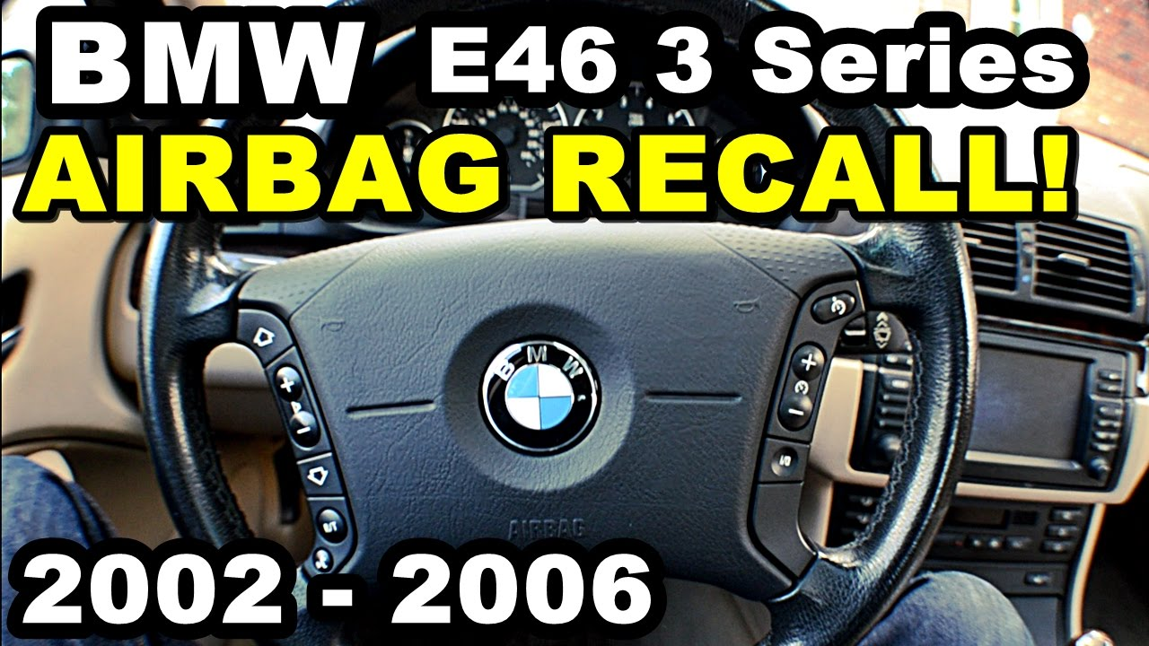 Takata Airbag Recall Bmw >> Bmw E46 Airbag Recall How To Make Appoinments And Get Serviced