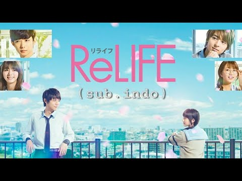 ORANGE MIRAI Versi MOVIE - ReLIFE Sub Indo (2017)