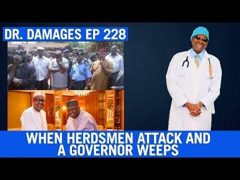 Dr. Damages Show – Episode 228: When Herdsmen Attack And A Governor Weeps