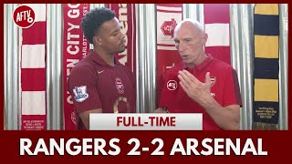 Rangers 2-2 Arsenal   50 Mill For Ben White Gives Me Confidence (Lee)