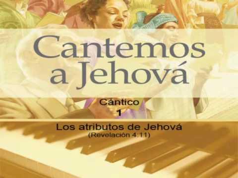 """Cántico 001: Los atributos de Jehová (Revelación 4:11). Karaoke,  """"Cantemos a Jehová"""""""
