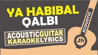 YA HABIBAL QOLBI versi SABYAN (Karaoke Acoustic Cover)
