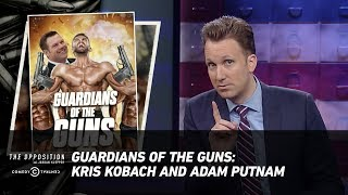 Guardians of the Guns: Kris Kobach and Adam Putnam - The Opposition w/ Jordan Klepper