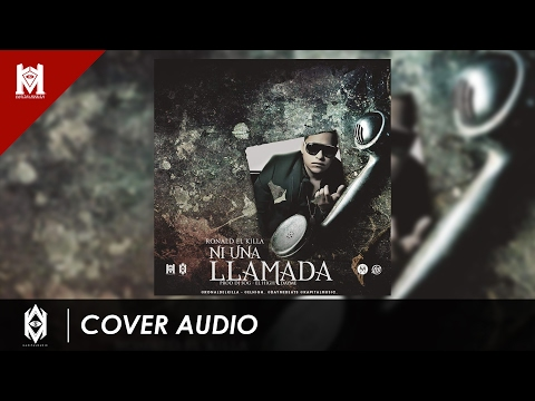 Ronald El Killa  - Ni Una LLamada (Official) (Prod Dayme El High & Dj Sog) (Kapital Music)