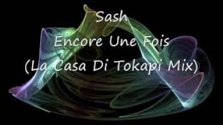 Sash   Encore Une Fois La Casa Di Tokapi Mix