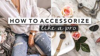 How To Wear Accessories Like A Pro | By Erin Elizabeth