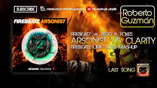 Firebeatz vs. Zedd ft. Foxes - Arsonist vs. Clarity (Firebeatz UMF 2015 Mashup)
