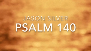 🎤 Psalm 140 Song with Lyrics - Deliverer - Jason Silver [WORSHIP SONG]