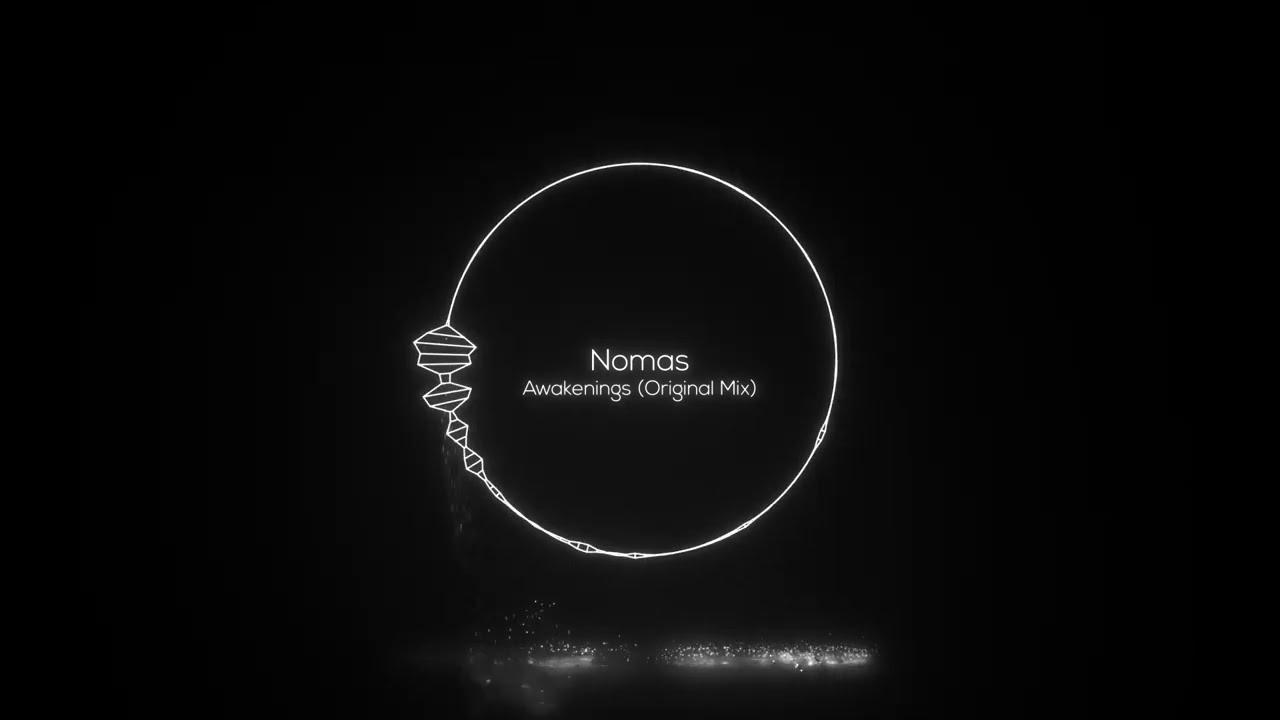 Nomas - Awakenings (Original Mix) [Eat My Hat Music]