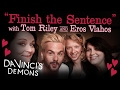 Finish the Sentence with Tom Riley and Eros Vlahos