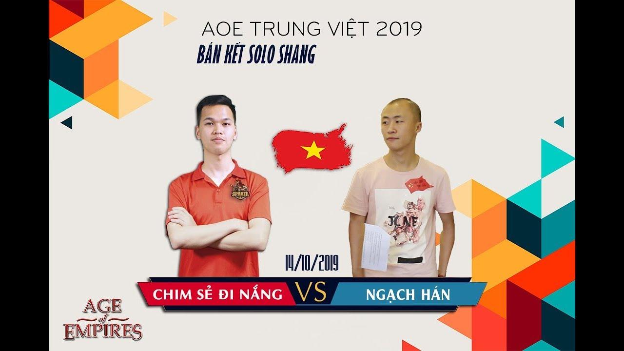 Trận 1   Chim Sẻ Đi Nắng vs Ngạch Hán   Bán kết   Solo Shang   AoE Trung Việt 2019   14-10-2019
