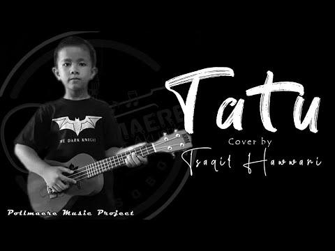 #tatu-#arda-#didikempot-tatu-cover-by-tsaqif-hawwari-|-bocah-ambyar-wonosobo-(-video-official-)