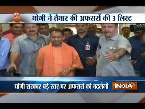UP CM Yogi Aditynath creates list of 200 IAS and IPS officer transfers