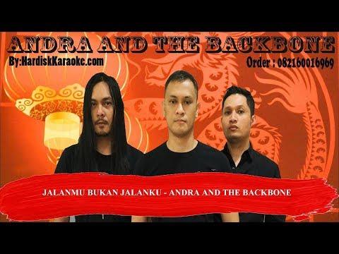 JALANMU BUKAN JALANKU   ANDRA AND THE BACKBONE Karaoke