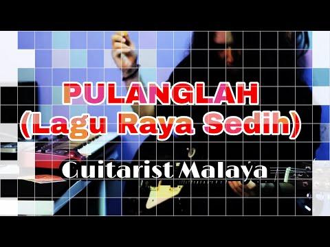 Pulanglah (Lagu Raya) - GuitaristMalaya