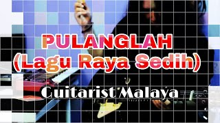 Baixar Pulanglah (Lagu Raya) - GuitaristMalaya