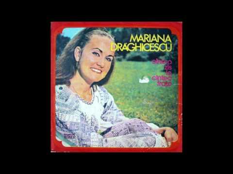 Mariana Draghicescu - Cine o zis la cintec frate