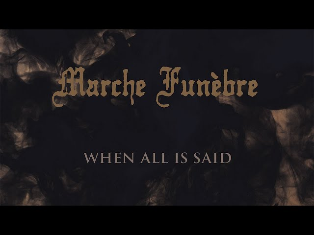 Marche Funèbre - When All Is Said [Lyric Video] (Doom Metal)