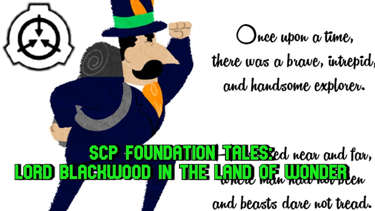 SCP Foundation Tales: Lord Blackwood in the Land of Wonder