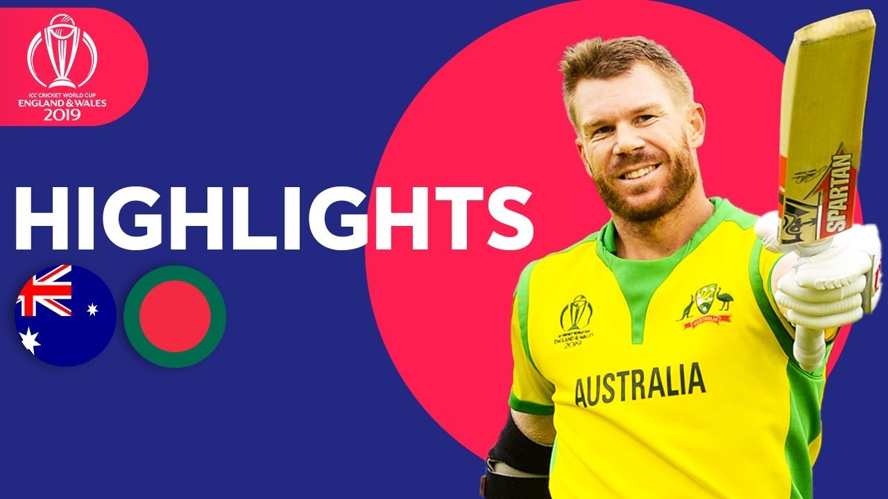 Australia vs Bangladesh ICC Cricket World Cup 2019 - Match Highlights