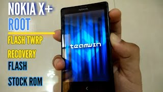 NOKIA X+ Complete Guide [ROOT] [FLASH TWRP RECOVERY] [FLASH STOCK ROM]