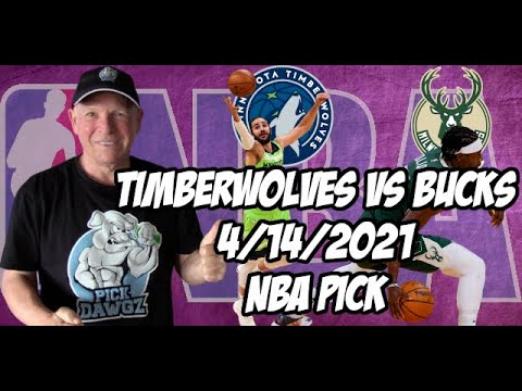 Minnesota Timberwolves vs Milwaukee Bucks 4/14/21 Free NBA Pick and Prediction NBA Betting Tips