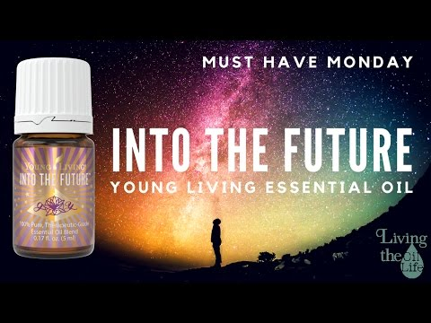 Into The Future Essential Oil Blend for Must Have Monday - Help for The New Year