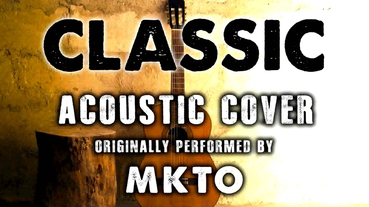 classic by mkto acoustic guitar covers ach youtube. Black Bedroom Furniture Sets. Home Design Ideas