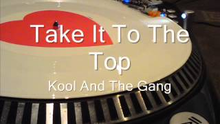 Take It To The Top   Kool And The Gang