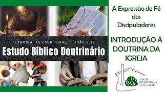 ESTUDO BÍBLICO DOUTRINÁRIO - INTRODUÇÃO À DOUTRINA DA IGREJA