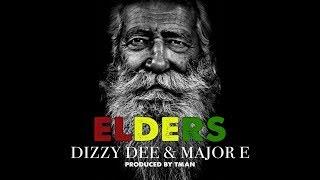 Dizzy Dee & Major E - Elders ( Audio)