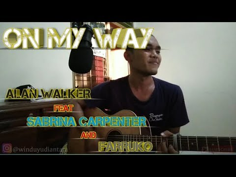 on-my-way---alan-walker,-sabrina-carpenter-&-farruko-(cover)-2019