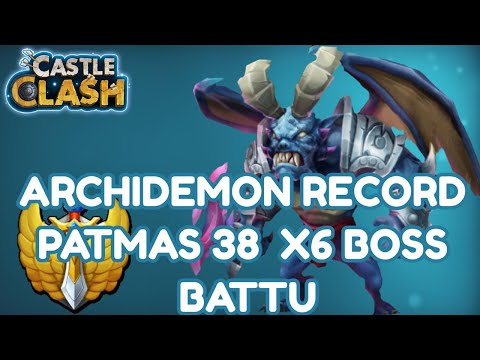 CASTLE CLASH EPISODE 61 ARCHIDEMON RECORD PATMAS 38 X6 BOSS BATTU