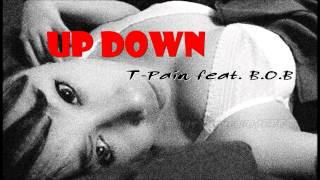 Download Up Down - T Pain feat  B O B MP3 song and Music Video