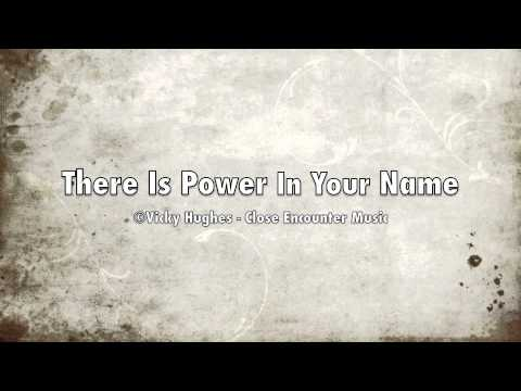 There Is Power In Your Name